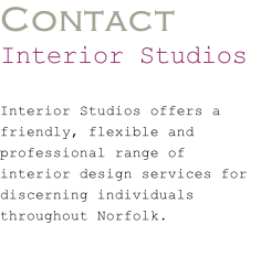 Contact  Interior Studios  Interior Studios offers a friendly, flexible and professional range of interior design services for discerning individuals throughout Norfolk.